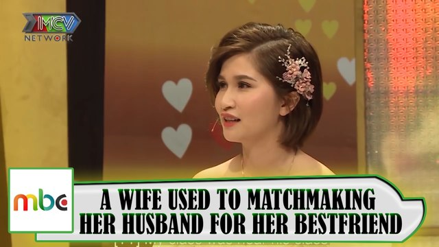 A WIFE USED TO MATCHMAKING HER HUSBAND FOR HER BESTFRIEND