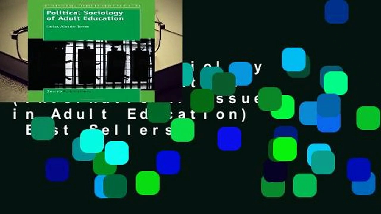 Political Sociology of Adult Education (International Issues in Adult Education)  Best Sellers