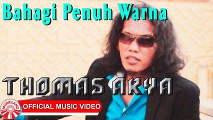 Thomas Arya - Bahagi Penuh Warna [Official Music Video HD]