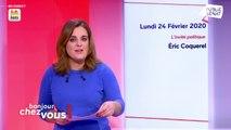 Invité : Eric Coquerel - Bonjour chez vous ! (24/02/2020)