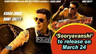 'Sooryavanshi' to release on March 24