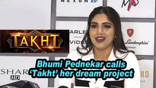 Bhumi Pednekar calls 'Takht' her dream project