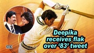 Deepika receives flak over '83' tweet