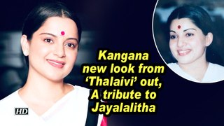 Kangana new look from 'Thalaivi' out , A tribute to Jayalalitha