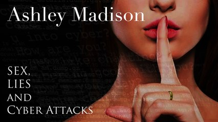 Ashley Madison_ Sex, Lies and Cyber Attacks