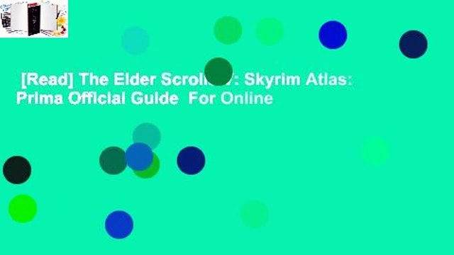 [Read] The Elder Scrolls V: Skyrim Atlas: Prima Official Guide  For Online