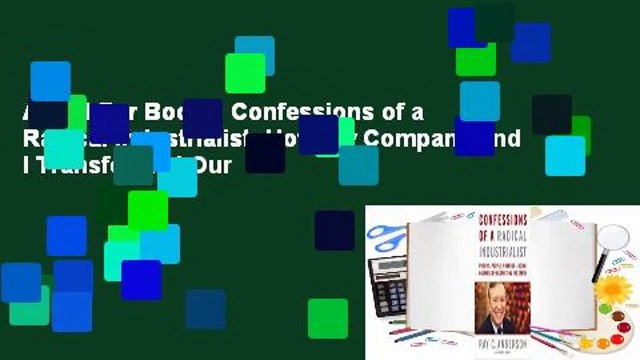 About For Books  Confessions of a Radical Industrialist: How My Company and I Transformed Our