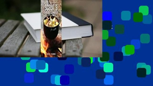 [Read] The Scout's Outdoor Cookbook  For Kindle