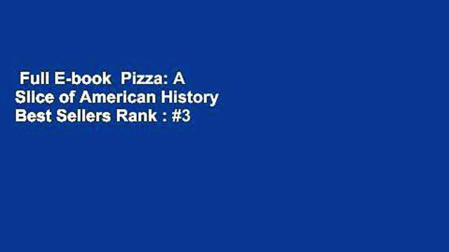 Full E-book  Pizza: A Slice of American History  Best Sellers Rank : #3
