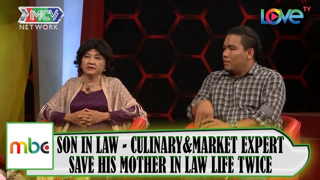 SON IN LAW - CULINARY&MARKET EXPERT: SAVE HIS MOTHER IN LAW LIFE TWICE