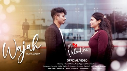 WAJAH | Mukul Waliya | Pooja Aggarwal | Cody Rae | New Romantic Song | Official Video