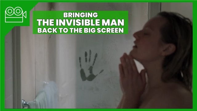 The Invisible Man - Bringing the Invisible Man Back to the Big Screen