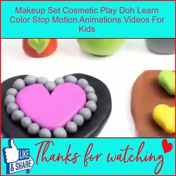 Makeup Set Cosmetic Play Doh Learn Color Stop Motion Animations Videos For Kids