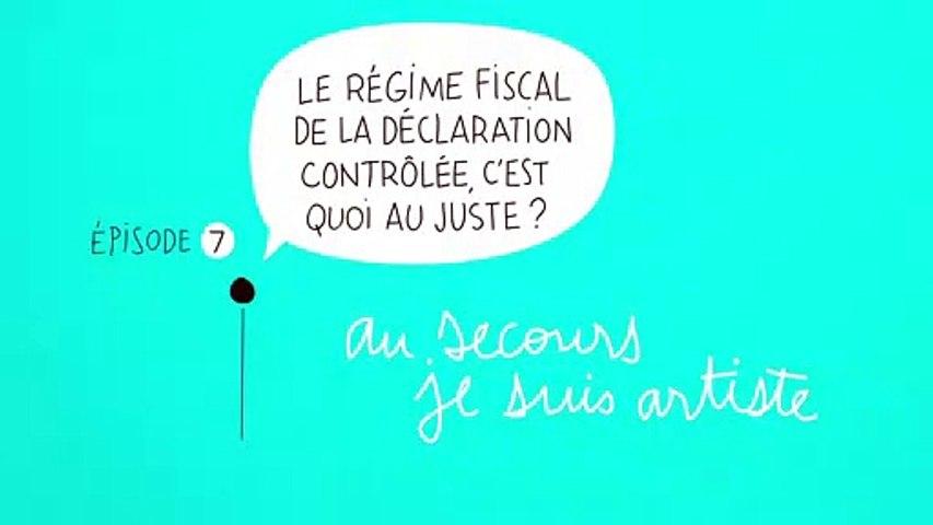 Au secours Je suis artiste #7 : Le régime fiscal de la déclaration contrôlée, c'est quoi au juste?