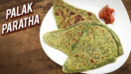 Palak Paratha | Healthy & Tasty Spinach Paratha | Indian Style Palak Ka Paratha Recipe | Varun
