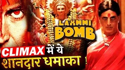 Akshay Kumar And Kiara Advani Starrer LAXMMI BOMB's Climax Leaked!