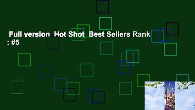 Full version  Hot Shot  Best Sellers Rank : #5