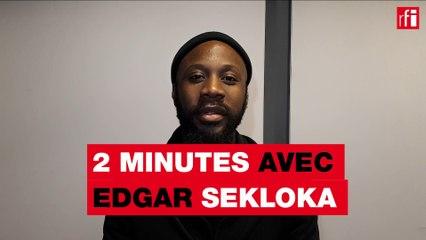 Deux minutes avec Edgar Sekloka