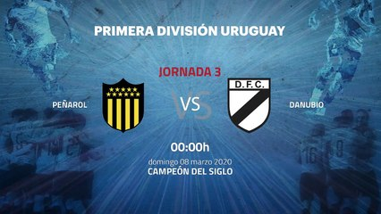Previa partido entre Peñarol y Danubio Jornada 3 Apertura Uruguay