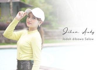 Jihan Audy - Jodoh Dibawa Slow  (Official Music Video)