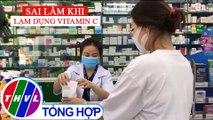 Đừng quá lạm dụng vitamin C trong việc phòng tránh SARS CoV-2