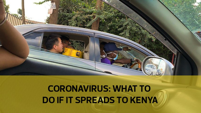 Explainer: What to do if Coronavirus spreads to Kenya