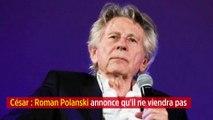 César : Roman Polanski annonce qu'il ne viendra pas