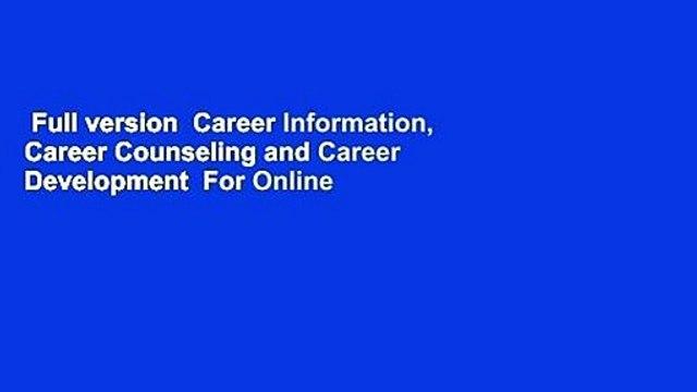 Full version  Career Information, Career Counseling and Career Development  For Online