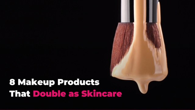 8 Makeup Products That Double as Skincare