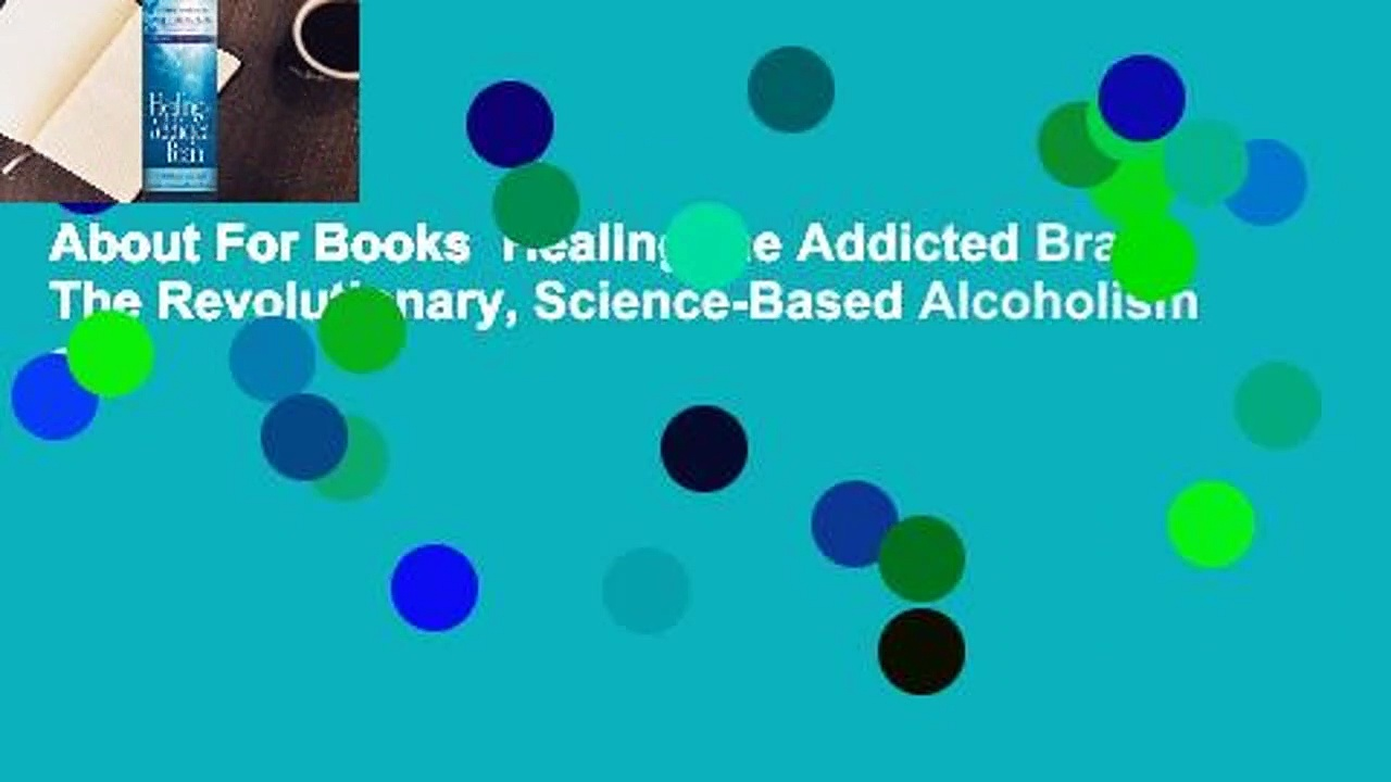 About For Books  Healing the Addicted Brain: The Revolutionary, Science-Based Alcoholism and