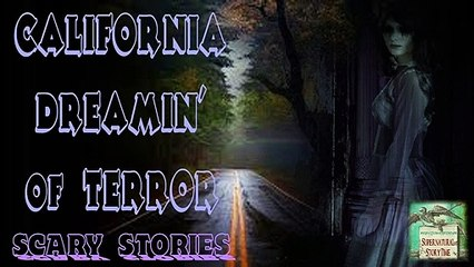 California Dreamin' of Terror Scary Stories | Supernatural StoryTime E8