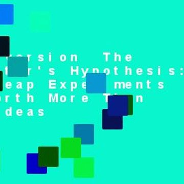 Full version  The Innovator's Hypothesis: How Cheap Experiments Are Worth More Than Good Ideas