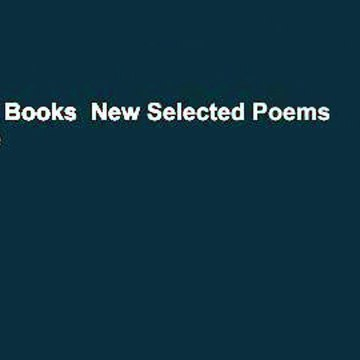 About For Books  New Selected Poems  For Kindle