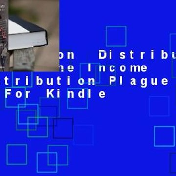 Full version  Distribution of Lives: The Income Maldistribution Plague 2012  For Kindle