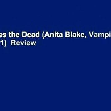 [Read] Kiss the Dead (Anita Blake, Vampire Hunter, #21)  Review