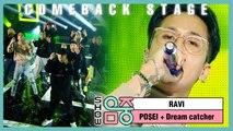 [Comeback Stage] RAVI -PO$EI + DREAM CATCHER , 라비 - PO$EI + DREAM CATCHER Show Music core 20200229