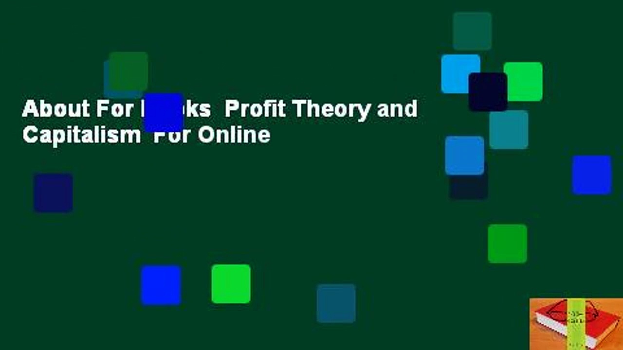 About For Books  Profit Theory and Capitalism  For Online