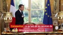 Coronavirus : ce qu'ont dit les services de renseignements à Macron