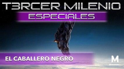 Tercer Milenio Especiales | El Caballero Negro | 1 de marzo 2020