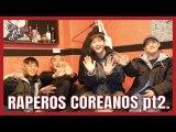 KOREAN RAPPERS TALKS ABOUT KOREAN MUSIC- HIPHOP, KPOP... [Coreanas Latinas]