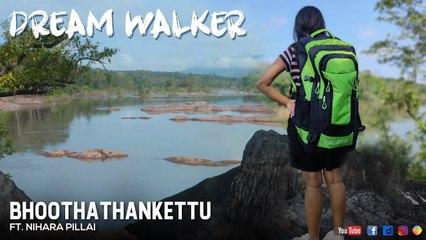 Bhoothathankettu Ft Nihara Pillai | Dream Walker | Let's Dream Let's Walk