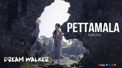 Pettamala Ft Ashna Baby | Dream Walker | Let's Dream Let's Walk