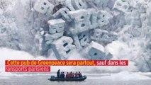 Cette pub de Greenpeace sera partout, sauf dans les transports parisiens