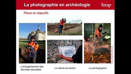 La photographie numérique en archéologie à travers l'expérience de l'INRAP.