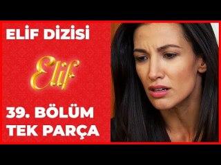 Elif 39.Bölüm