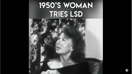 Watch this 1950's woman try LSD