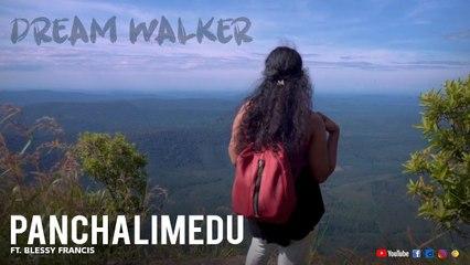 Panchalimedu Ft Blessy Francis | Dream Walker | Let's Dream Let's Walk