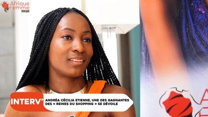Interview : Andréa Cécilia Etienne, une des gagnantes des «Reines du Shopping» se dévoile