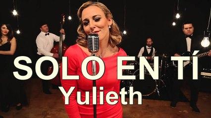 SOLO EN TÍ  -  Yulieth -  Música Cristiana