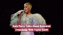 Katy Perry Reflects On Friendship